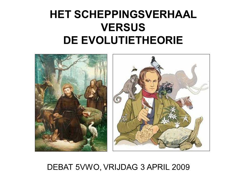 HET SCHEPPINGSVERHAAL VERSUS DE EVOLUTIETHEORIE DEBAT 5VWO, VRIJDAG 3 APRIL 2009