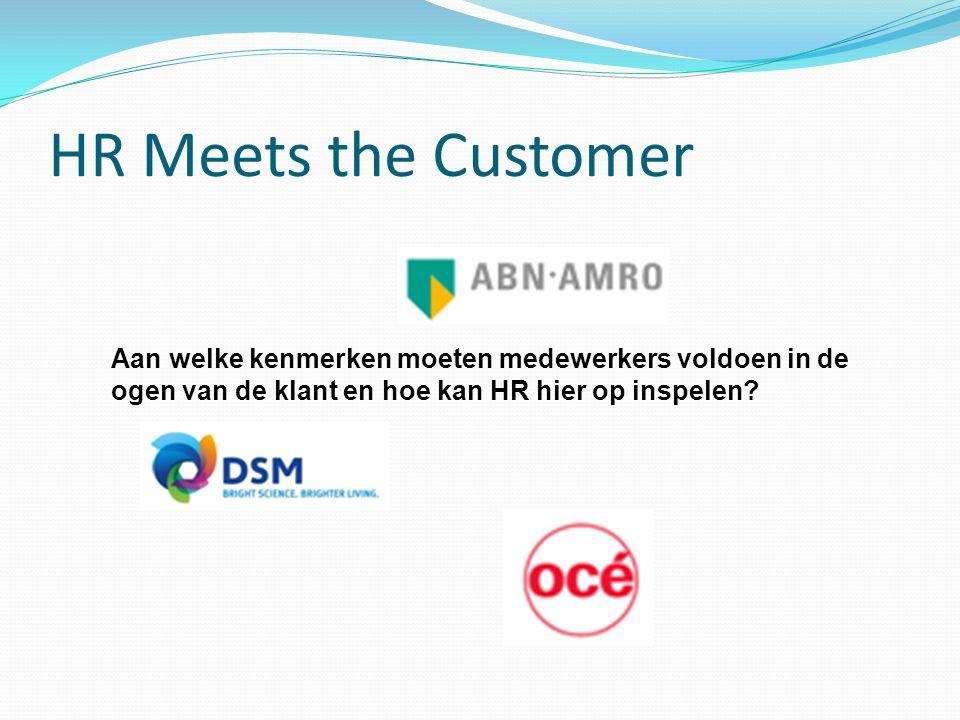 ABN AMRO BANK 'HR meets the customer' Werkgroep HRM Kennisnetwerk DSM Océ ABN AMRO Mei 2012