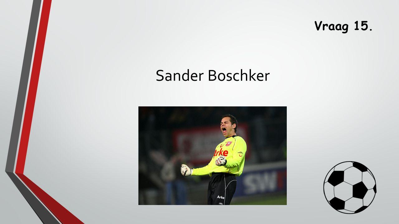 Vraag 15. Sander Boschker