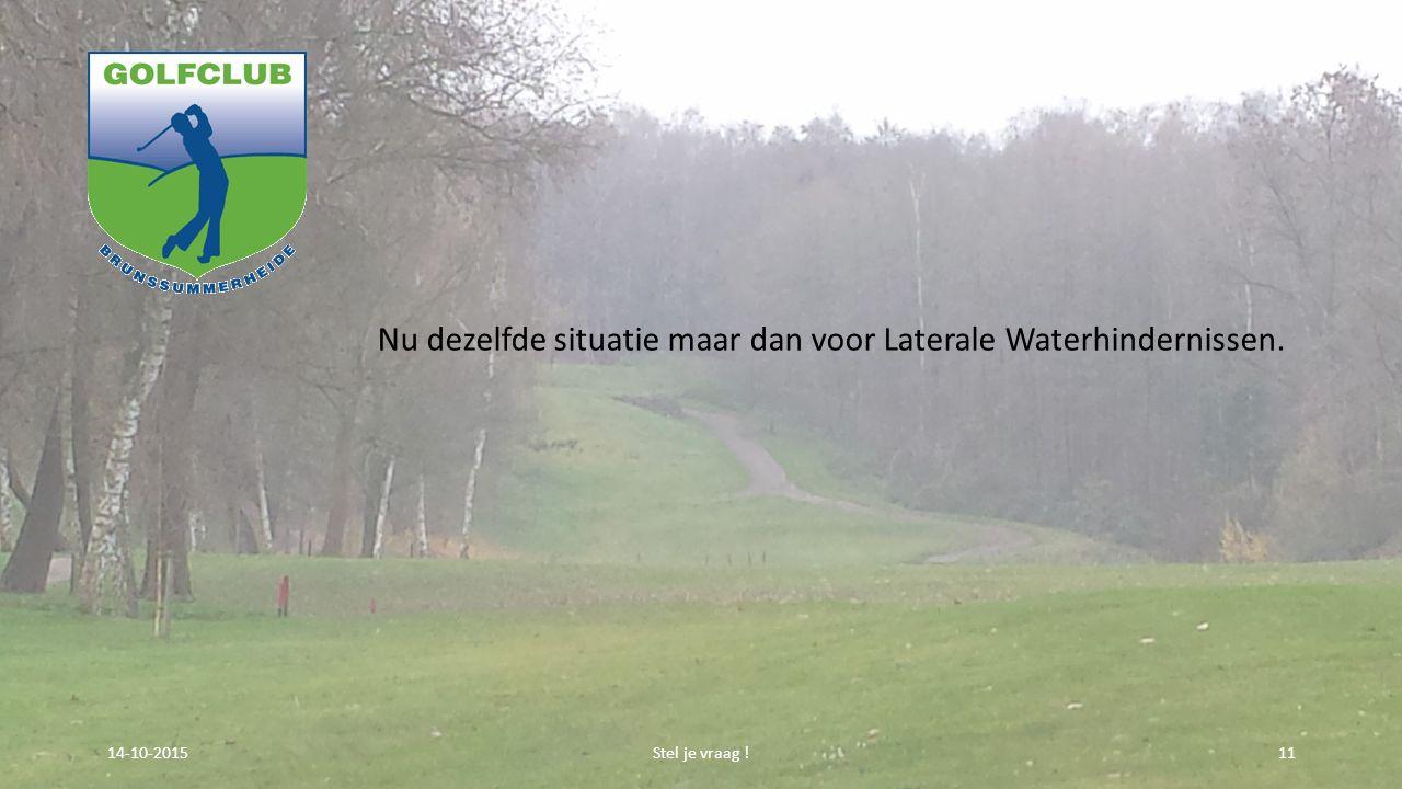 Nu dezelfde situatie maar dan voor Laterale Waterhindernissen. Stel je vraag !1114-10-2015