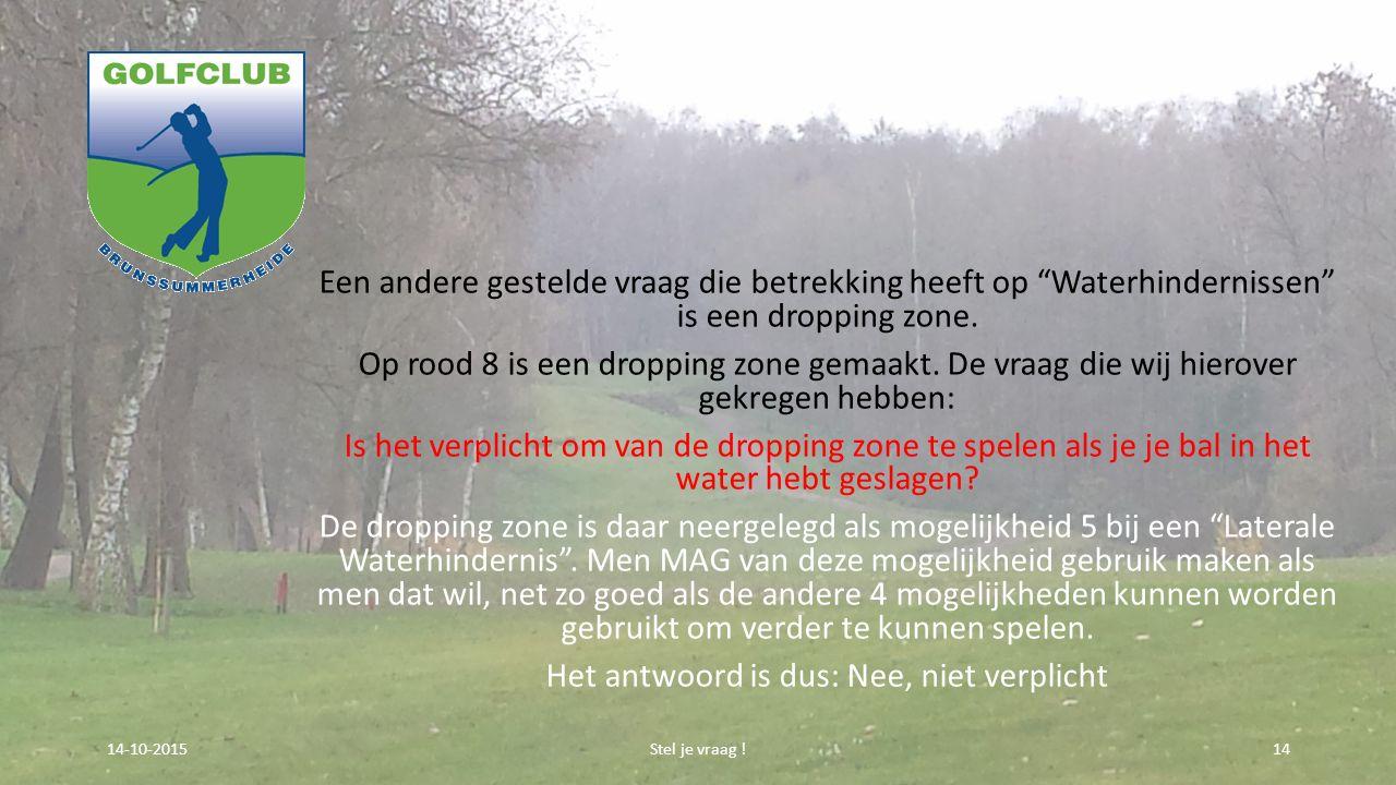 Een andere gestelde vraag die betrekking heeft op Waterhindernissen is een dropping zone.
