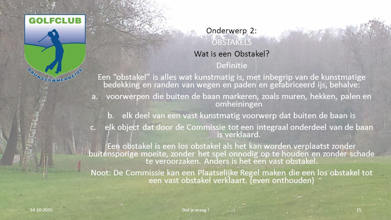 Onderwerp 2: OBSTAKELS Wat is een Obstakel.