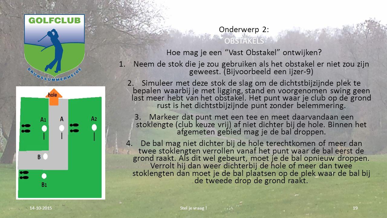 """Onderwerp 2: OBSTAKELS Hoe mag je een """"Vast Obstakel"""" ontwijken? 1.Neem de stok die je zou gebruiken als het obstakel er niet zou zijn geweest. (Bijvo"""