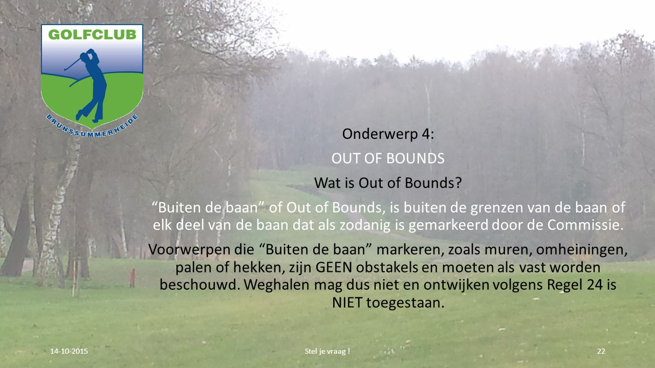 Onderwerp 4: OUT OF BOUNDS Wat is Out of Bounds.