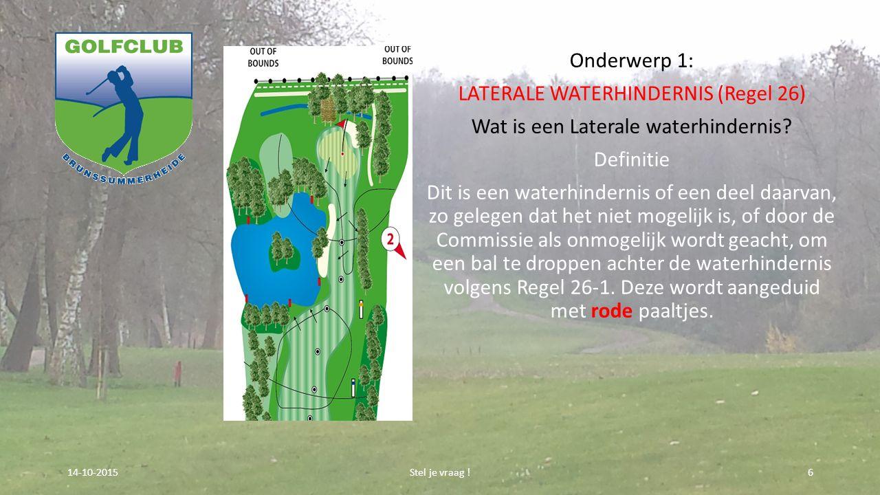 Onderwerp 1: LATERALE WATERHINDERNIS (Regel 26) Wat is een Laterale waterhindernis? Definitie Dit is een waterhindernis of een deel daarvan, zo gelege