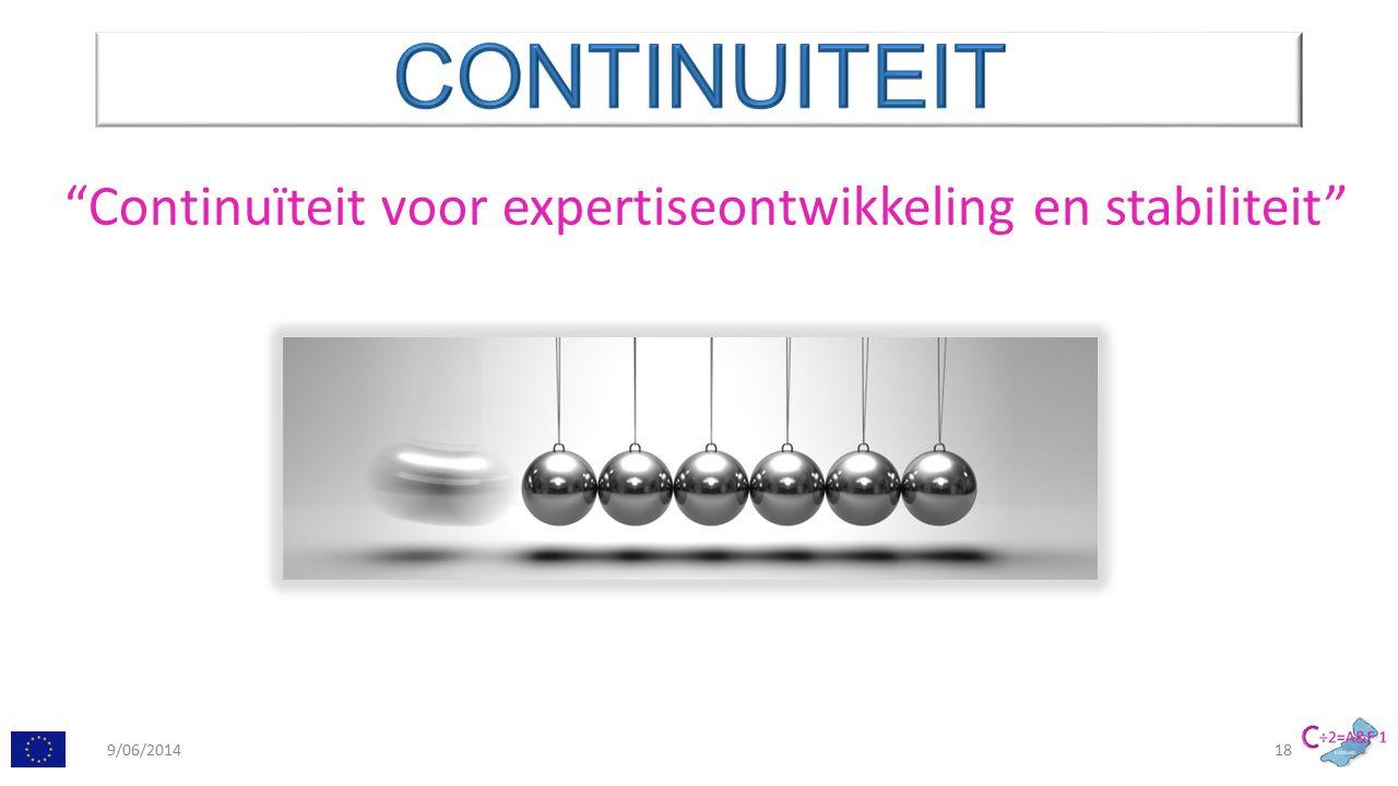 Continuïteit voor expertiseontwikkeling en stabiliteit 9/06/201418
