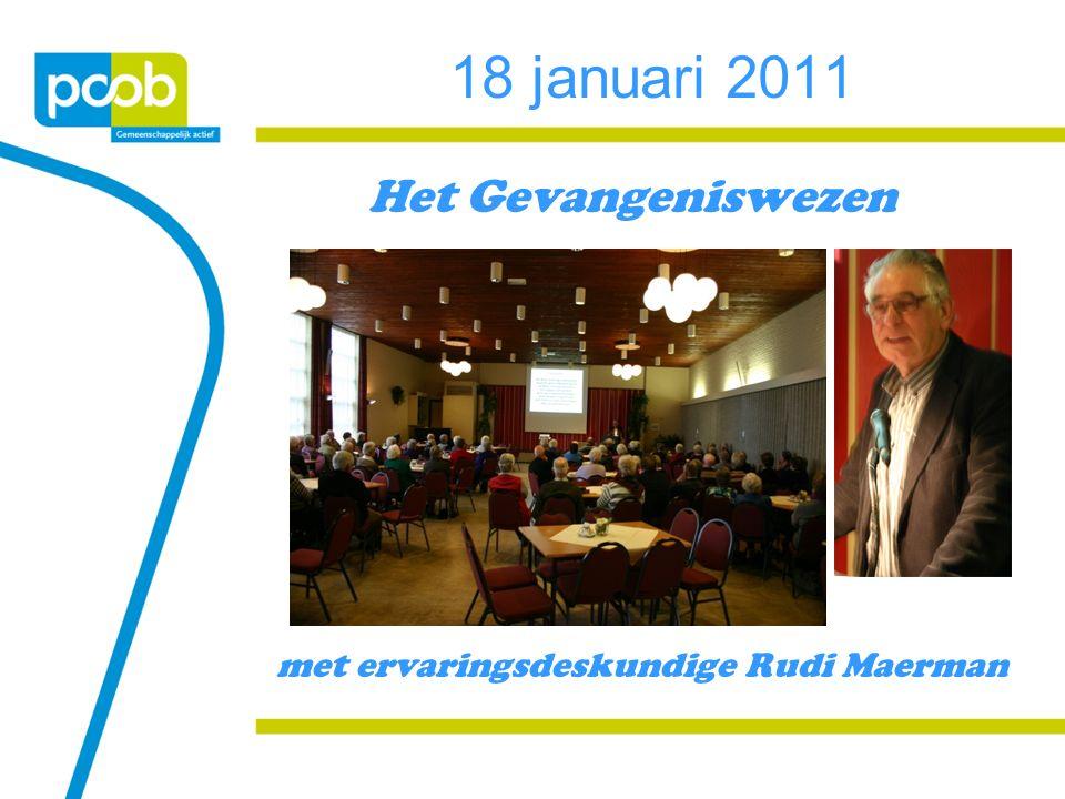 18 januari 2011 Het Gevangeniswezen met ervaringsdeskundige Rudi Maerman