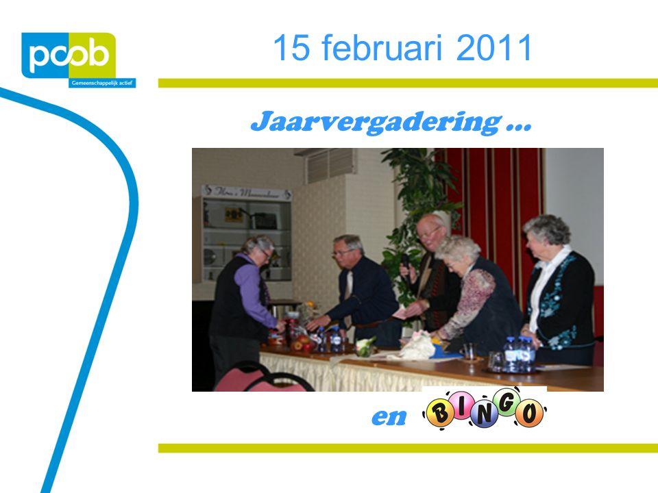 15 februari 2011 Jaarvergadering … en
