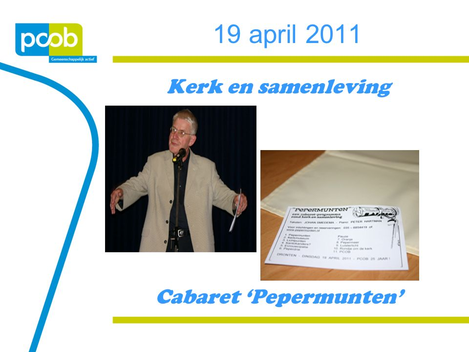 19 april 2011 Kerk en samenleving Cabaret 'Pepermunten'