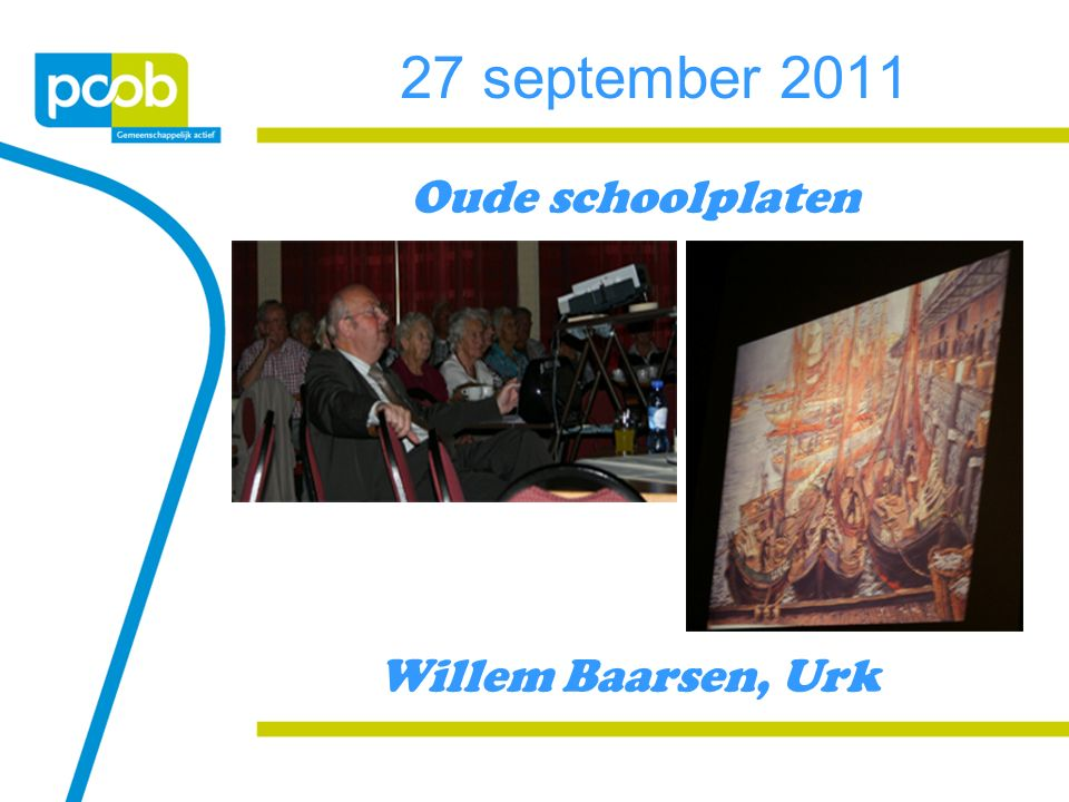 27 september 2011 Oude schoolplaten Willem Baarsen, Urk
