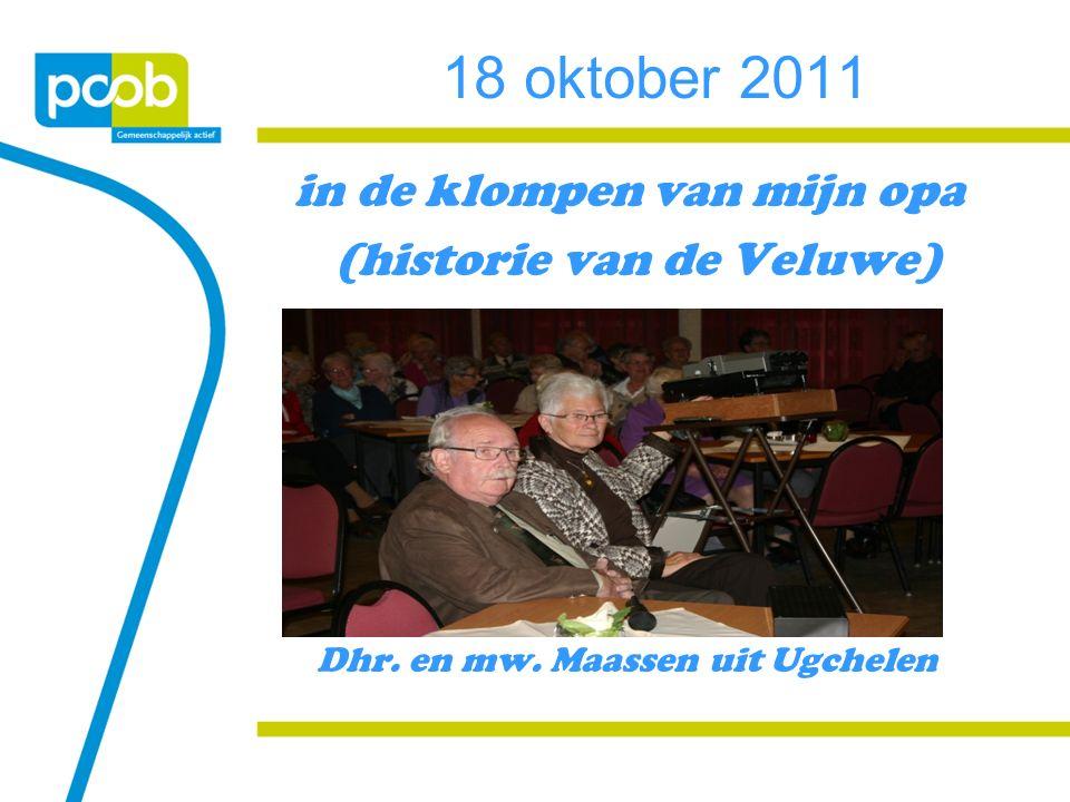 18 oktober 2011 in de klompen van mijn opa (historie van de Veluwe) Dhr.