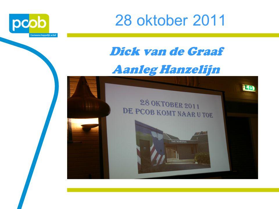 28 oktober 2011 Dick van de Graaf Aanleg Hanzelijn