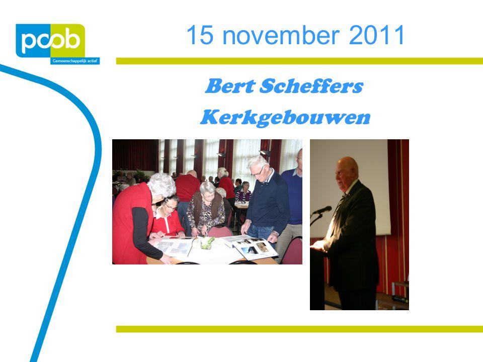 15 november 2011 Bert Scheffers Kerkgebouwen