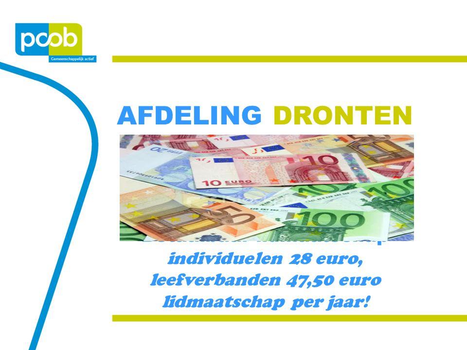 AFDELING DRONTEN Betaalbaar lidmaatschap individuelen 28 euro, leefverbanden 47,50 euro lidmaatschap per jaar!