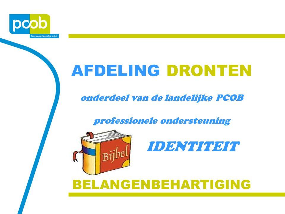 AFDELING DRONTEN onderdeel van de landelijke PCOB professionele ondersteuning IDENTITEIT BELANGENBEHARTIGING