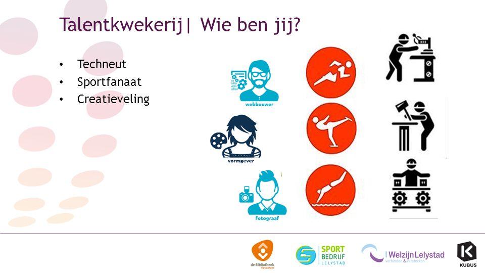 Talentkwekerij| Wie ben jij? Techneut Sportfanaat Creatieveling
