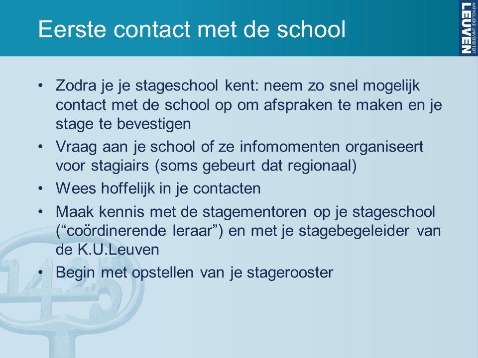 Eerste contact met de school Zodra je je stageschool kent: neem zo snel mogelijk contact met de school op om afspraken te maken en je stage te bevesti