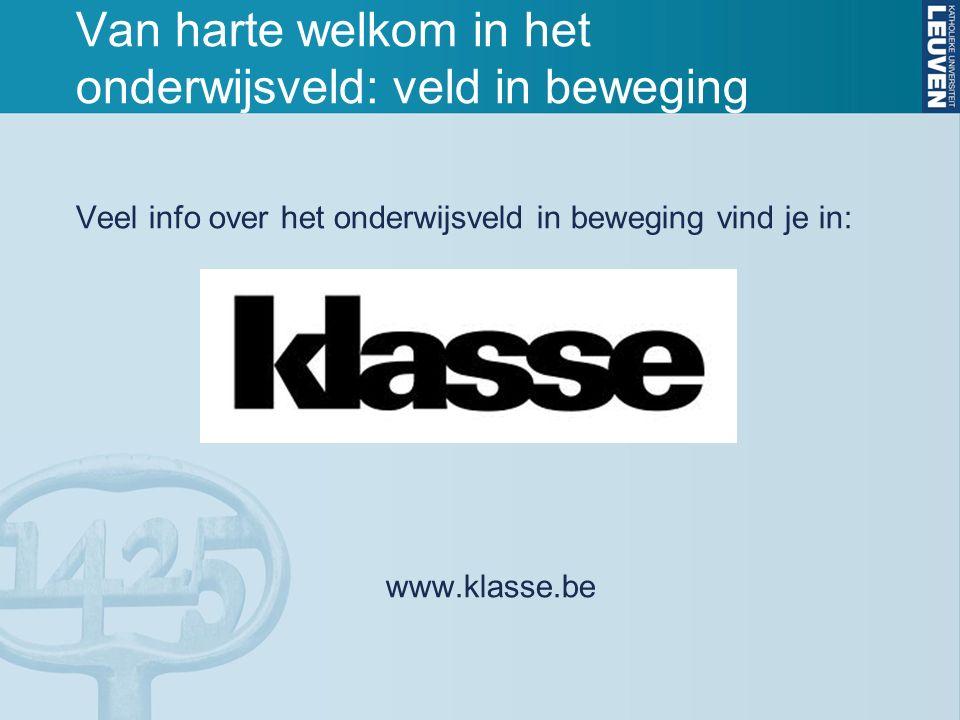 Veel info over het onderwijsveld in beweging vind je in: www.klasse.be