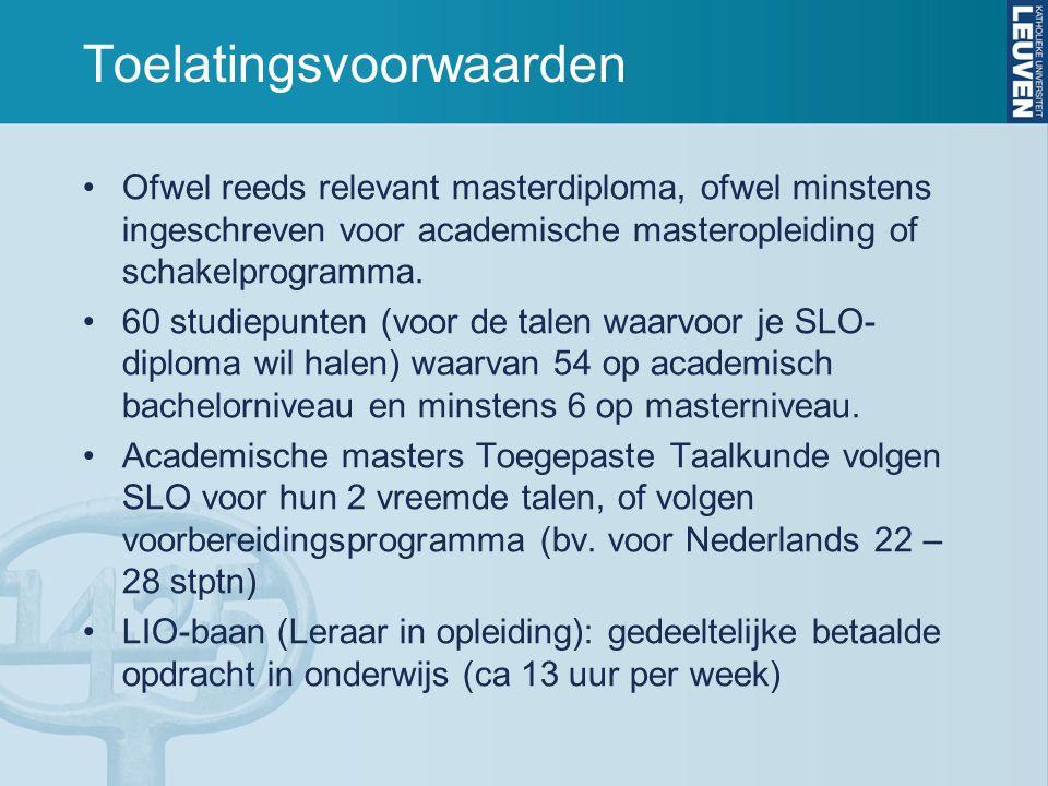 Toelatingsvoorwaarden Ofwel reeds relevant masterdiploma, ofwel minstens ingeschreven voor academische masteropleiding of schakelprogramma. 60 studiep