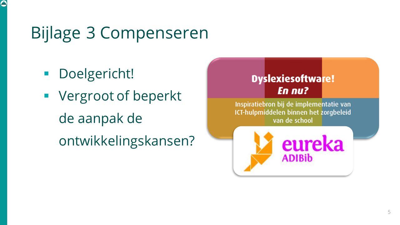 Bijlage 3 Compenseren  Doelgericht!  Vergroot of beperkt de aanpak de ontwikkelingskansen? 5