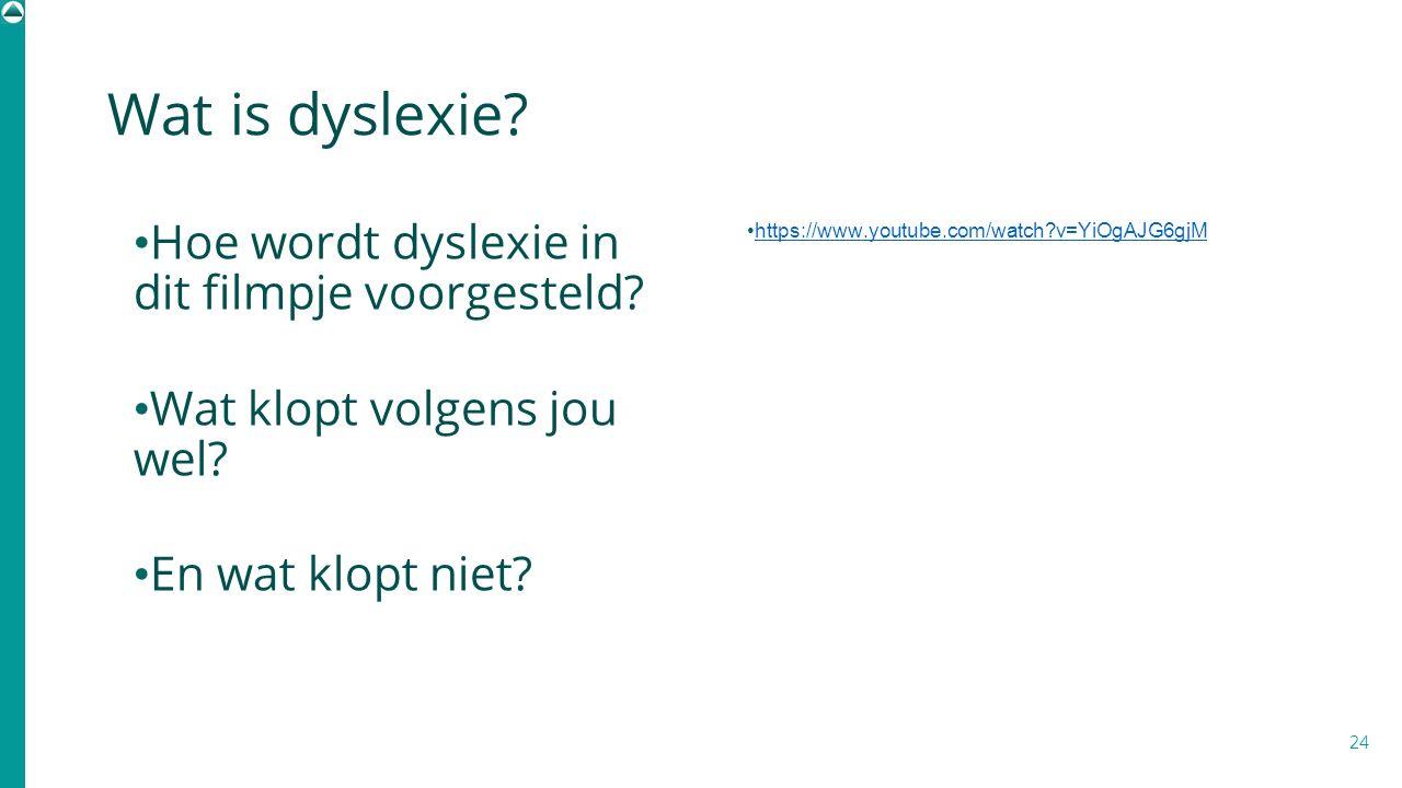 Wat is dyslexie? Hoe wordt dyslexie in dit filmpje voorgesteld? Wat klopt volgens jou wel? En wat klopt niet? https://www.youtube.com/watch?v=YiOgAJG6