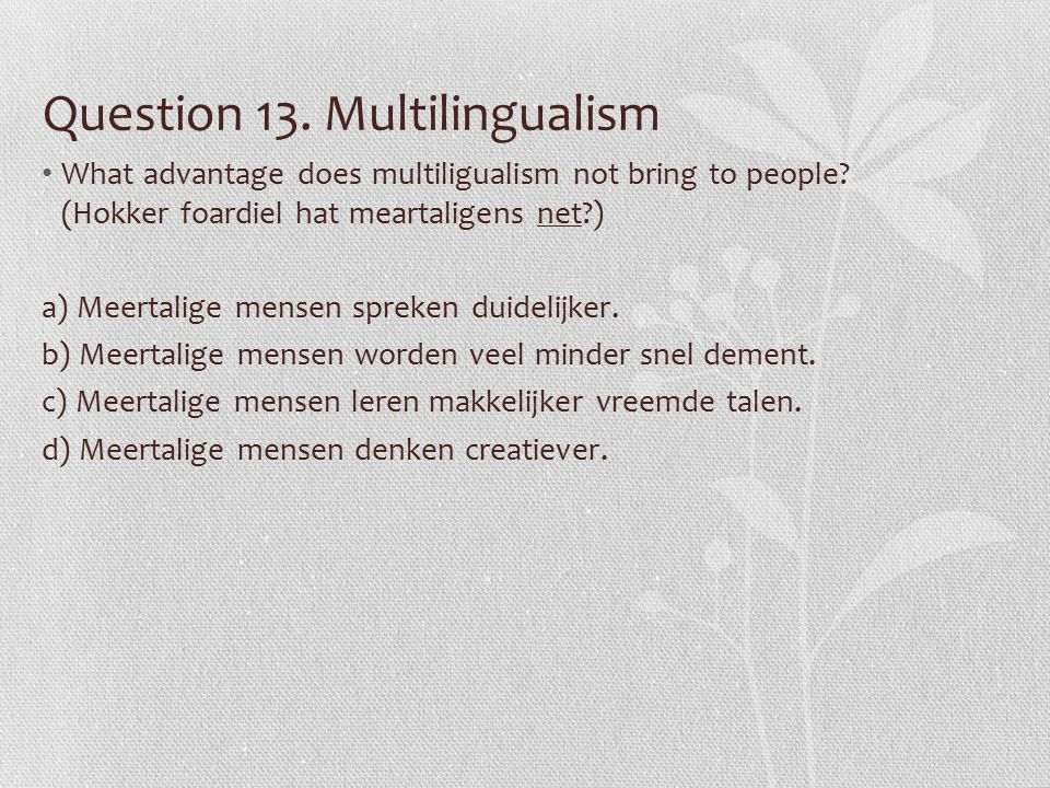 Question 13.Multilingualism What advantage does multiligualism not bring to people.