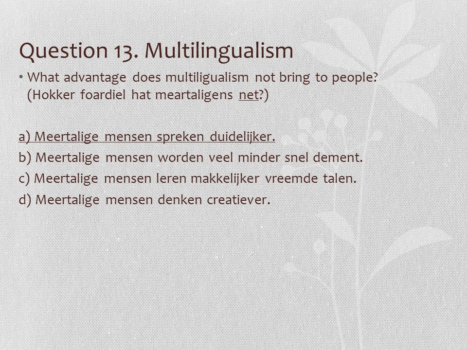 Question 13. Multilingualism What advantage does multiligualism not bring to people.