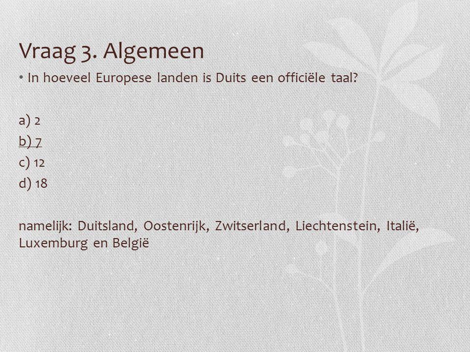 Vraag 3. Algemeen In hoeveel Europese landen is Duits een officiële taal.