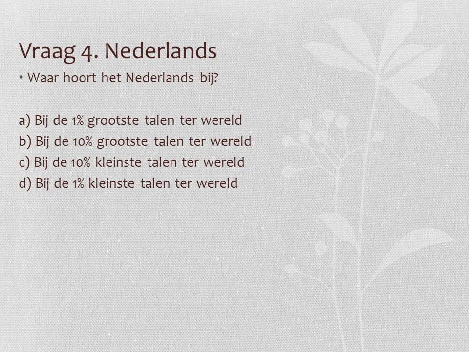 Vraag 9.Engels How would the English phrase a weary lad translate into Dutch.
