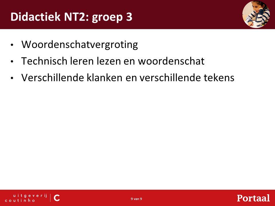 9 van 9 Didactiek NT2: groep 3 Woordenschatvergroting Technisch leren lezen en woordenschat Verschillende klanken en verschillende tekens