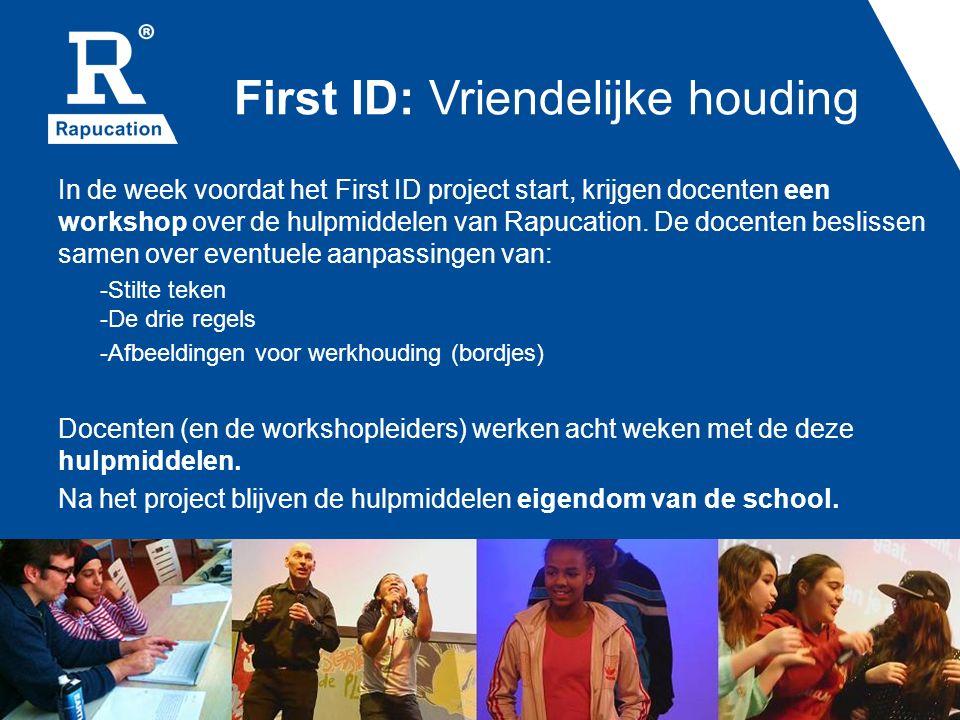 First ID: Vriendelijke houding In de week voordat het First ID project start, krijgen docenten een workshop over de hulpmiddelen van Rapucation.
