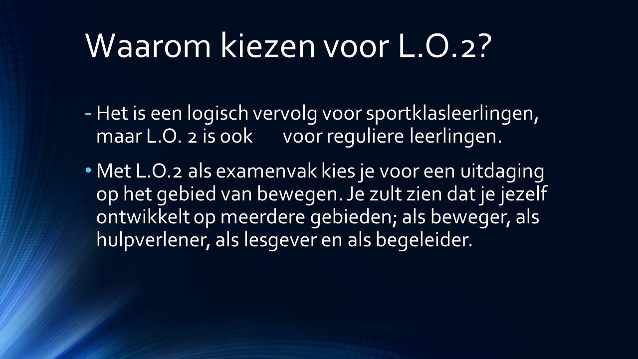 Waarom kiezen voor L.O.2. - Het is een logisch vervolg voor sportklasleerlingen, maar L.O.