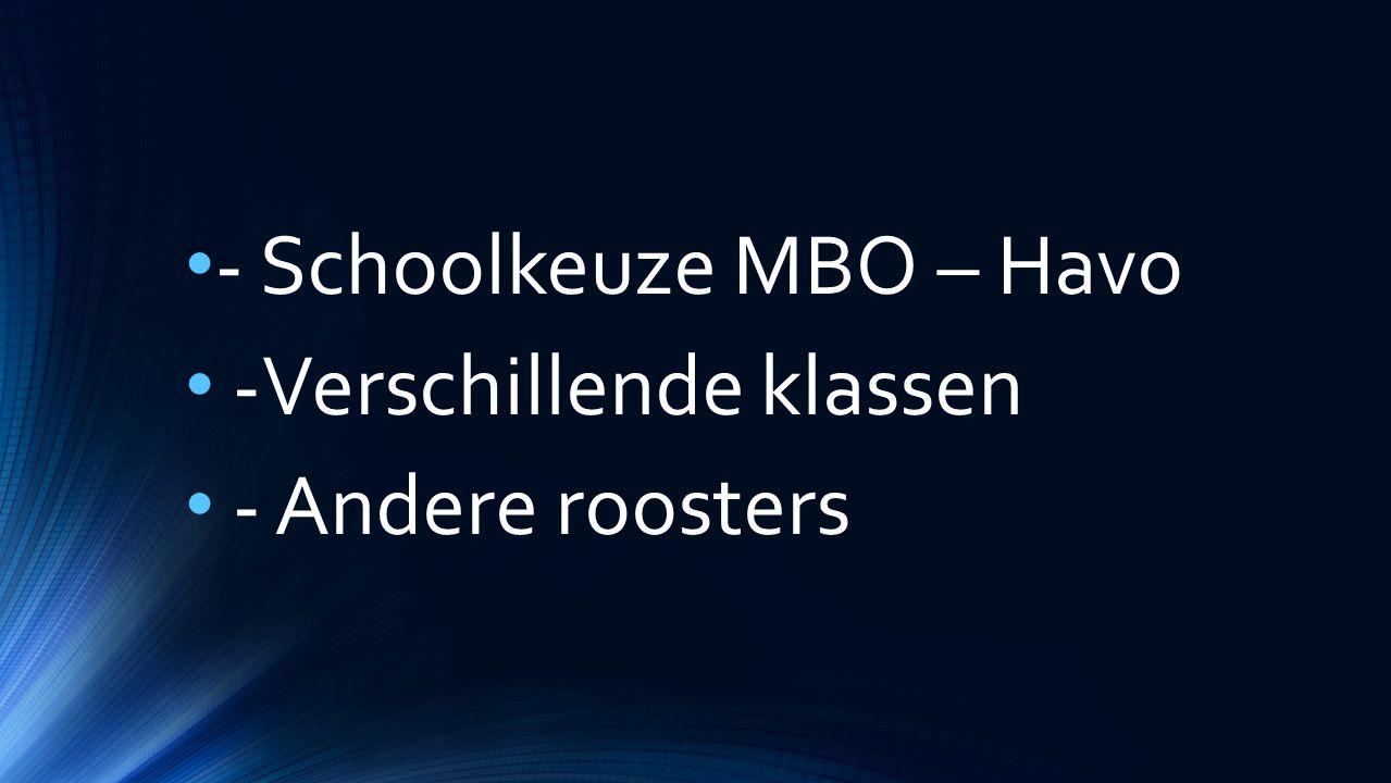 - Schoolkeuze MBO – Havo -Verschillende klassen - Andere roosters