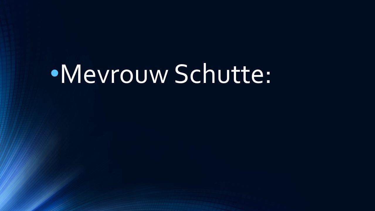 Mevrouw Schutte: