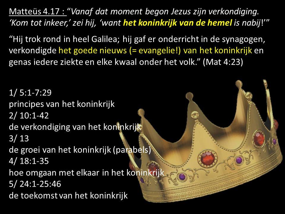 Matteüs 4.17 : Vanaf dat moment begon Jezus zijn verkondiging.