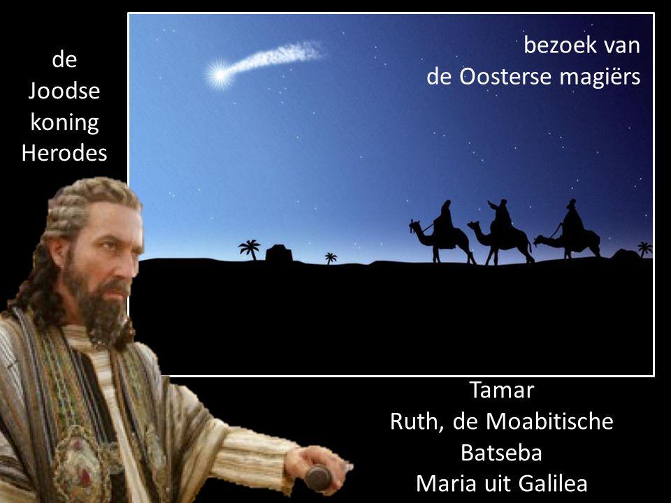 bezoek van de Oosterse magiërs de Joodse koning Herodes Tamar Ruth, de Moabitische Batseba Maria uit Galilea