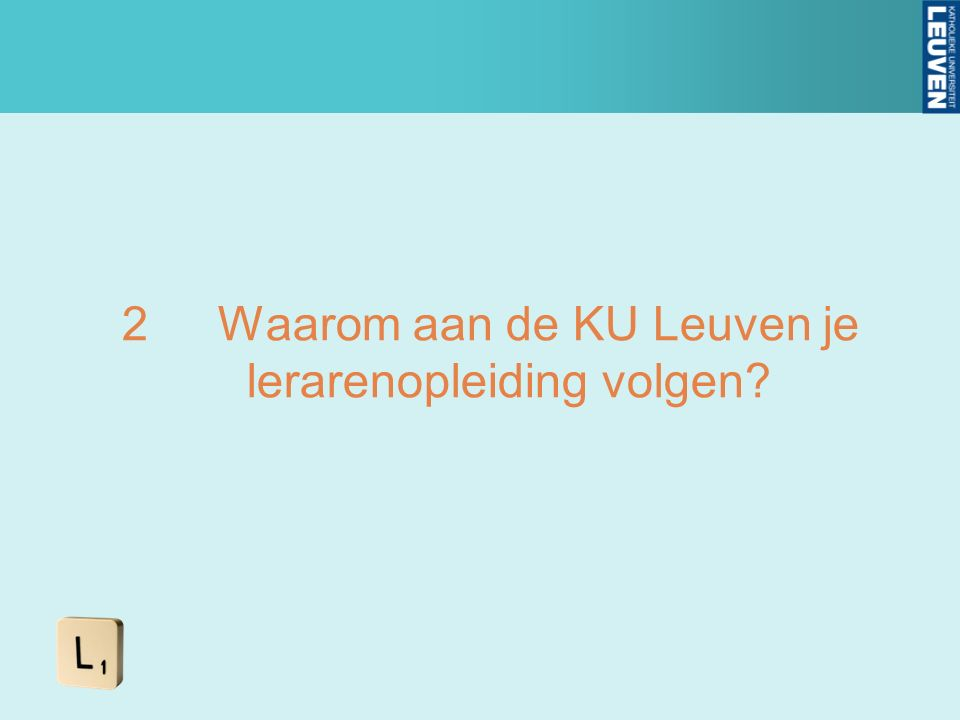 2Waarom aan de KU Leuven je lerarenopleiding volgen?