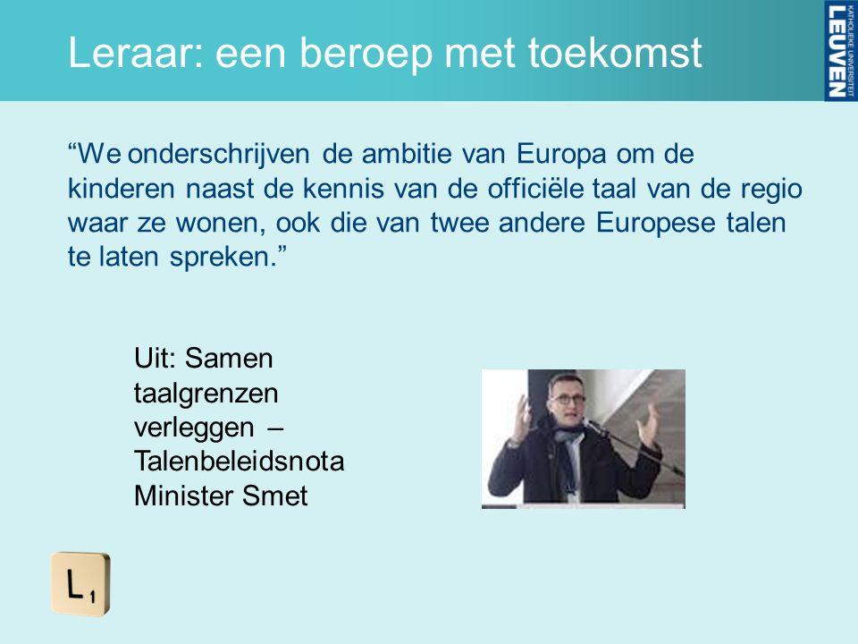 """Leraar: een beroep met toekomst """"We onderschrijven de ambitie van Europa om de kinderen naast de kennis van de officiële taal van de regio waar ze won"""
