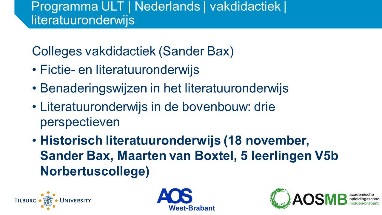 Colleges vakdidactiek (Sander Bax) Fictie- en literatuuronderwijs Benaderingswijzen in het literatuuronderwijs Literatuuronderwijs in de bovenbouw: dr