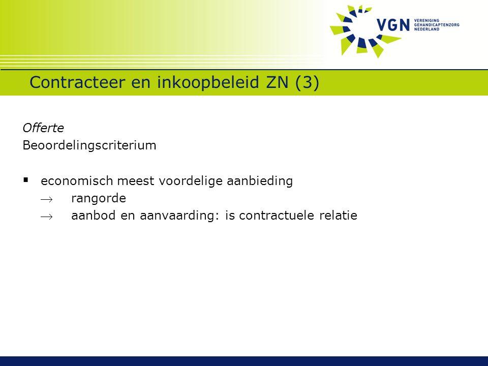 Contracteer en inkoopbeleid ZN (3) Offerte Beoordelingscriterium  economisch meest voordelige aanbieding rangorde aanbod en aanvaarding: is contrac