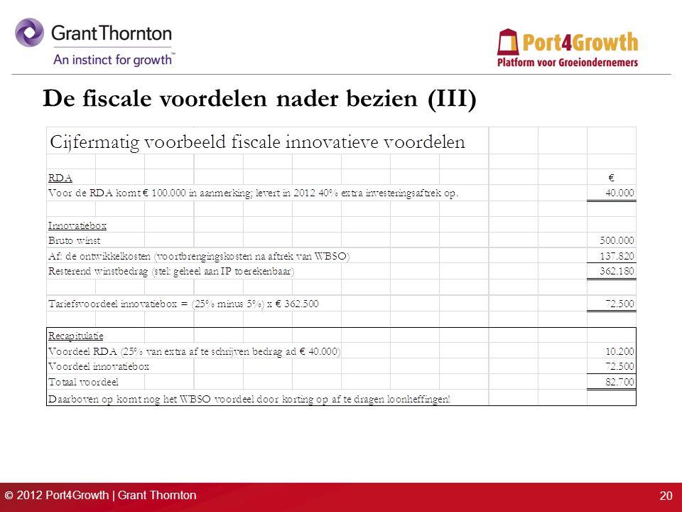 © 2012 Port4Growth | Grant Thornton De fiscale voordelen nader bezien (III) 20