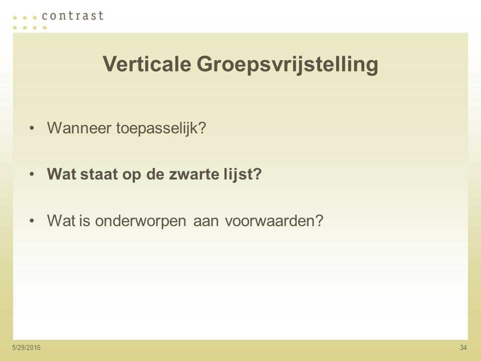 345/29/2016 Verticale Groepsvrijstelling Wanneer toepasselijk.