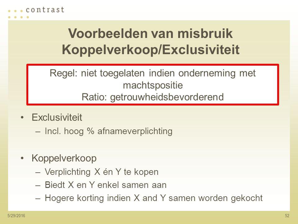 525/29/2016 Voorbeelden van misbruik Koppelverkoop/Exclusiviteit Exclusiviteit –Incl.