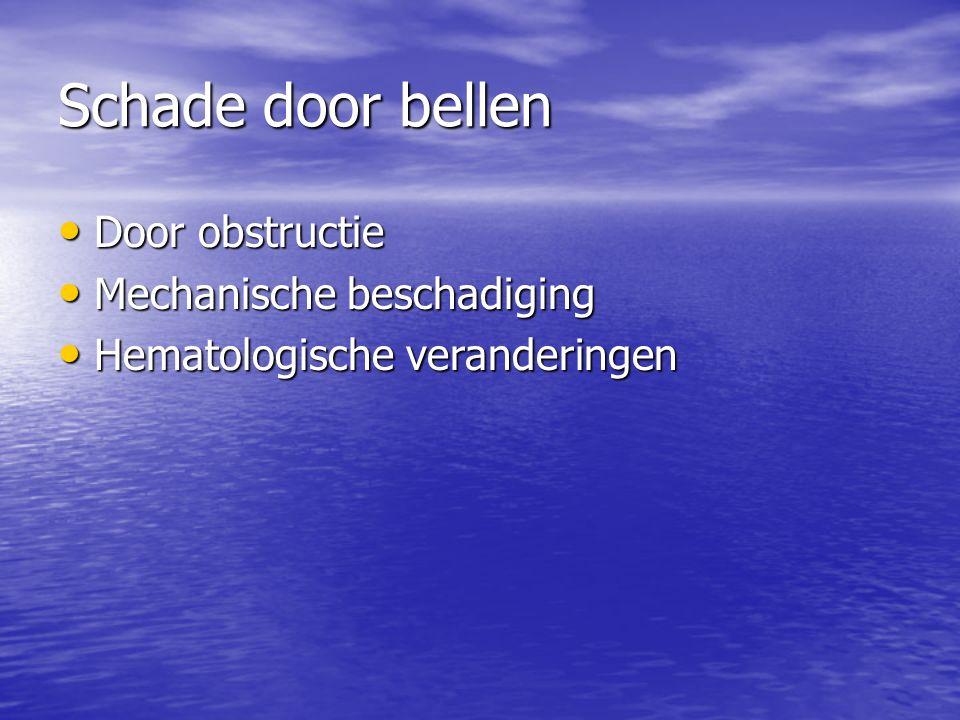 Schade door bellen Door obstructie Door obstructie Mechanische beschadiging Mechanische beschadiging Hematologische veranderingen Hematologische veranderingen