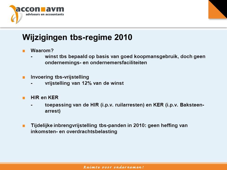 Wijzigingen tbs-regime 2010 ■ Waarom? - winst tbs bepaald op basis van goed koopmansgebruik, doch geen ondernemings- en ondernemersfaciliteiten ■ Invo