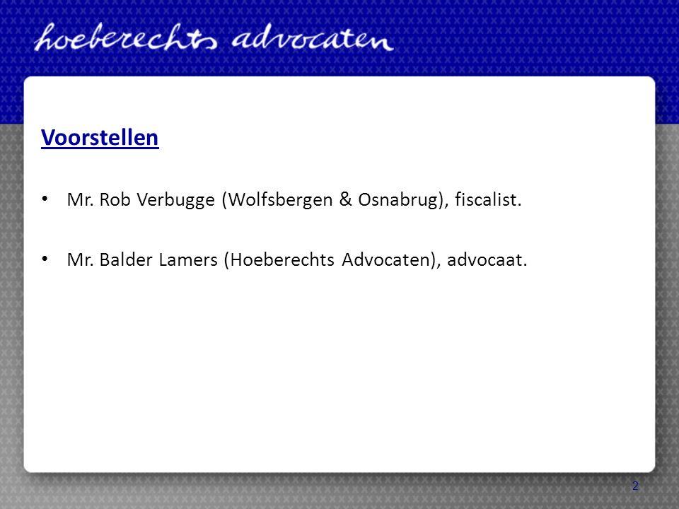 Voorstellen Mr. Rob Verbugge (Wolfsbergen & Osnabrug), fiscalist.