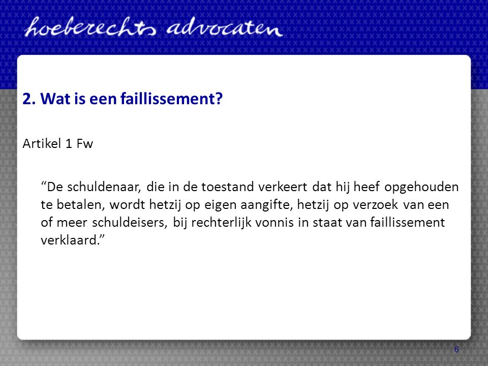 2. Wat is een faillissement.