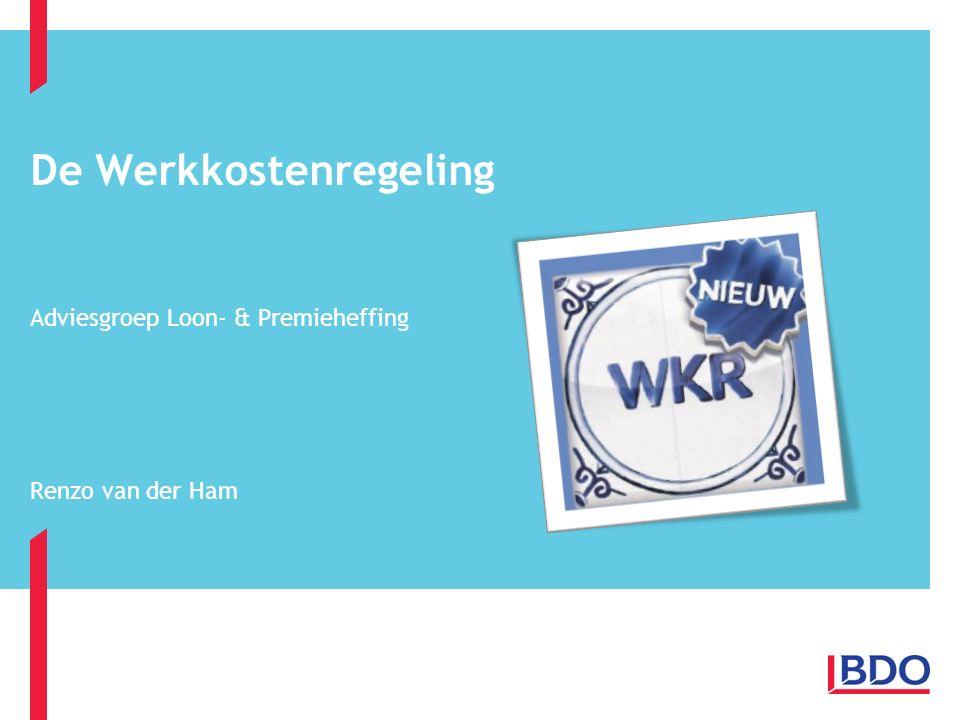 De Werkkostenregeling Adviesgroep Loon- & Premieheffing Renzo van der Ham