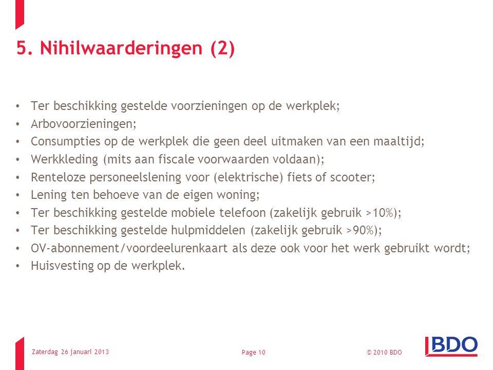 5. Nihilwaarderingen (2) Ter beschikking gestelde voorzieningen op de werkplek; Arbovoorzieningen; Consumpties op de werkplek die geen deel uitmaken v