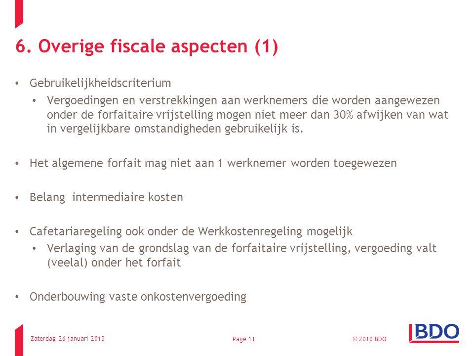 6. Overige fiscale aspecten (1) Gebruikelijkheidscriterium Vergoedingen en verstrekkingen aan werknemers die worden aangewezen onder de forfaitaire vr